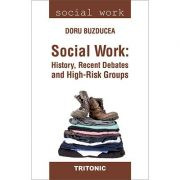 Social Work: History, Recent Debates and High-Risk Groups - Doru Buzducea