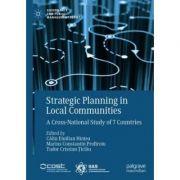 Strategic Planning in Local Communities: A Cross-National Study of 7 Countries ( Calin Emilian Hințea, Marius Constantin Profiroiu, Tudor Cristian Ticlau )