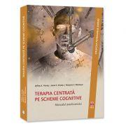 Terapie centrata pe scheme cognitive. Manualul practicianului - Jeffrey E. Young