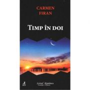Timp in doi - Carmen Firan