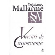 Versuri de circumstanta - Stephane Mallarme