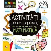 Activitati pentru copii isteti. Matematica