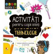 Activitati pentru copii isteti - Tehnologie