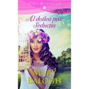 Al doilea pas: Seductia - Mary Balogh