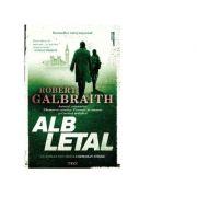 Alb letal. Un roman din seria Cormoran Strike - Robert Galbraith