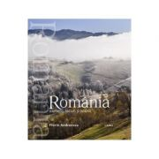 Album Romania - oameni, locuri si istorii romana, engleza - Florin Andreescu, Mariana Pascaru