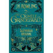 Animale fantastice #2: Crimele lui Grindelwald (Scenariul original) - J. K. Rowling