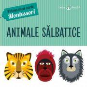 Prima mea carte Montessori. Animale salbatice - Iuliana Ionescu