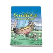 Aventurile lui Sindbad marinarul. Colectia Invat sa citesc, nivelul III