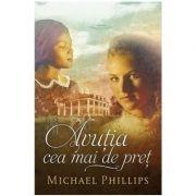 Avutia cea mai de pret - Michael Phillips