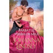 Barbatul visurilor mele - Johanna Lindsey