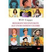 Biografii necenzurate ale unor oameni celebri. Vol. 81 - Will Cuppy
