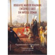 Biografiile marilor dragomani (interpreti) greci din Imperiul Otoman - Epanomida I. Stamatiade