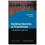 Building identities in Transylvania: a comparative approach - Sorin Mitu