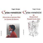 Cartea vremelniciei. Vol. I+II - Eugen Giurgiu