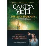 Cartea vietii. Al doilea volum din seria Cartea pierduta a vrajitoarelor - Deborah Harkness