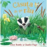 Casuta de pe rau - Peter Bently, Charles Fuge