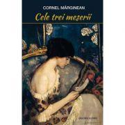 Cele trei meserii - Cornel Marginean