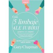 Cele cinci limbaje ale iubirii pentru cei singuri - Gary Chapman