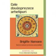Cele douăsprezece arhetipuri - Brigitte Hamann