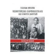 Chestiunea refugiatilor de peste Nistru. Documente diplomatice si ale serviciilor romane de informatii, 1919-1936 - Vadim Guzun