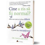 Cine a zis sa fii normal? Afla cum ceea ce te face diferit te poate face exceptional - Dr. Dale Archer