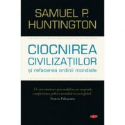 Ciocnirea civilizatiilor si refacerea ordinii mondiale. Vol. 61 - Samuel P. Huntington