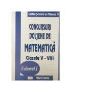 Concursuri doljene de matematica. Clasele V-VIII, volumul 1