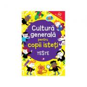 Cultura generala pentru copii isteti. Teste
