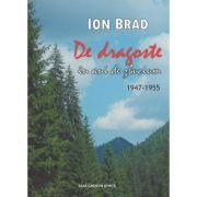 De dragoste in anii de zbucium. 1947-1955 - Ion Brad