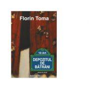 Depozitul de batrani, album de proza - Florin Toma