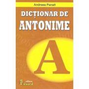 Dictionar de Antonime - Andreea Panait