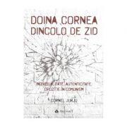 Doinea Cornea, Dincolo de zid - Cornel Jurju