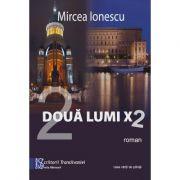 Doua lumi X 2 - Mircea Ionescu