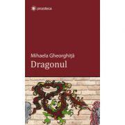 Dragonul - Mihaela Gheorghita