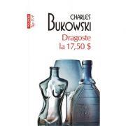 Dragoste la 17, 50 $ - Charles Bukowski