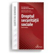Dreptul securitatii sociale. Caiet de seminar - CLAUDIA ANA MOARCAS, VALENTINA LIDIA LUPU, MIHAIL VLADIMIR POENARU