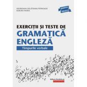 Exercitii si teste de gramatica engleza. Timpurile verbale - Georgiana Galateanu-Farnoaga