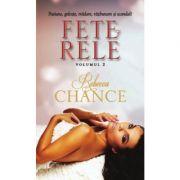 Fete rele, volumul 2 - Rebecca Chance