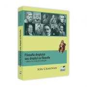 Filosofia dreptului sau dreptul ca filosofie, editia a II-a revazuta si adaugita - Ion Craiovan