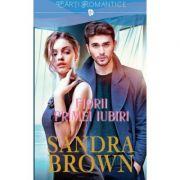 Fiorii primei iubiri - Sandra Brown