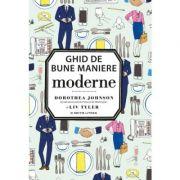 Ghid de bune maniere moderne - Liv Tyler, Dorothea Johnson