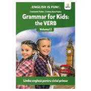 Grammar for kids. The Verb. Volumul II. Limba engleza pentru ciclul primar - Constatin Paidos, Cristina-Dana Paidos