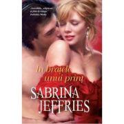 In bratele unui print - Sabrina Jeffries