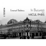 In Bucuresti prin micul Paris - Emanuel Badescu
