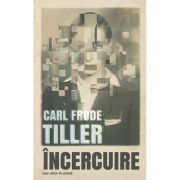 Incercuire - Carl Frode Tiller