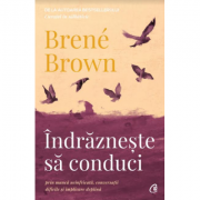 Indrazneste sa conduci - Brené Brown