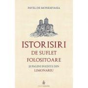Istorisiri de suflet folositoare si pagini inedite din Limonariu - Pavel de Monemvasia