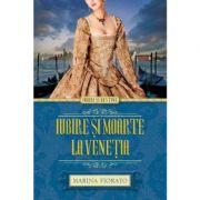 Iubire și moarte la Veneția - Marina Fiorato