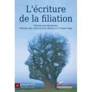 L ecriture de la filiation - Simona Jisa, Bianca-Livia Bartos, Yvonne Goga